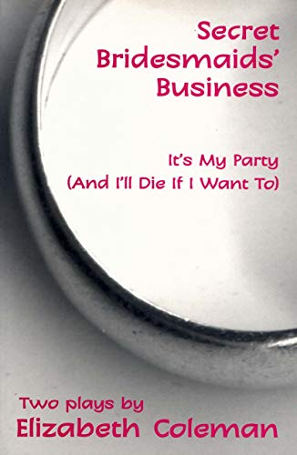 9780868199214: Secret Bridesmaids' Business / It's My Party (& I'll Die If I Want To)