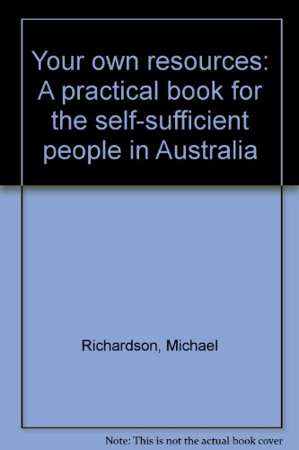 9780868240084: Your own resources: A practical book for the self-sufficient people in Australia