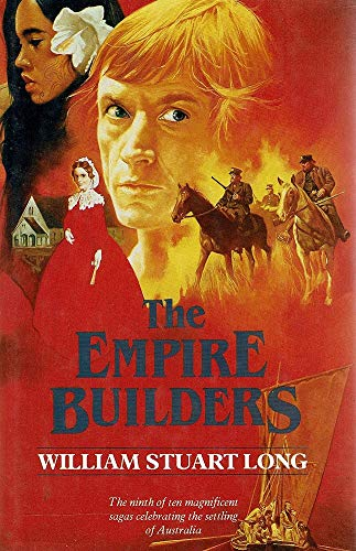 The Empire Builders [The Australians Series, no 9].