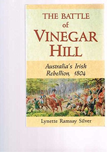 The Battle of Vinegar Hill: Australia's Irish rebellion, 1804