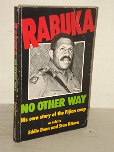 9780868243726: Rabuka: No Other Way; His Own Story of the Fijian Coup