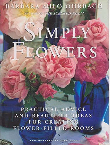 9780868244891: Simply Flowers: Practical Advice and beautiful Ideas for Creating Flower-Filled Rooms