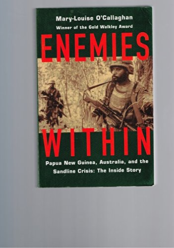 9780868247861: Enemies within: Papua New Guinea, Australia, and the Sandline Crisis: the inside story