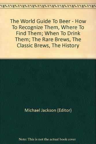 9780868270005: The world guide to beer: The brewing styles, the brands, the countries