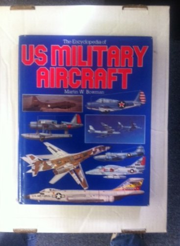9780868270470: The encyclopedia of US military aircraft