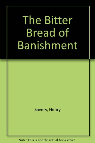 The Bitter Bread of Banishment formerly Quintus: Savery, Henry (edited