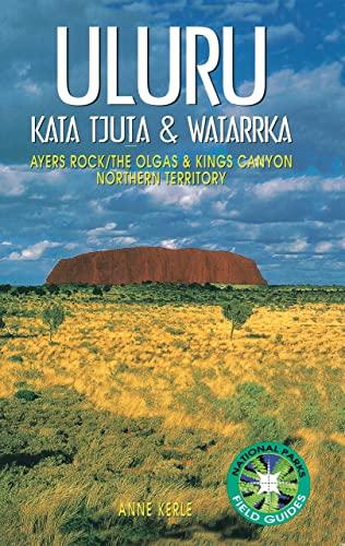 9780868400556: Uluru: Kata Tjuta and Watarrka National Parks (National Parks Field Guides)