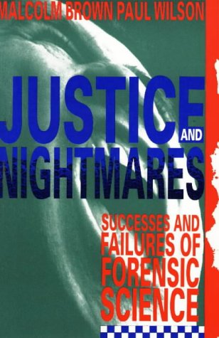Justice and Nightmares: Successes and Failures of: Brown, Malcolm and
