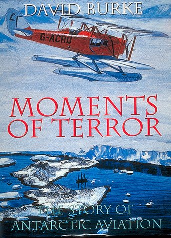 9780868401577: Moments of Terror: The Story of Antarctic Aviation