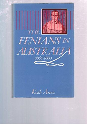 9780868401706: The Fenians in Australia, 1865-1880 (Modern History Series, No 4)