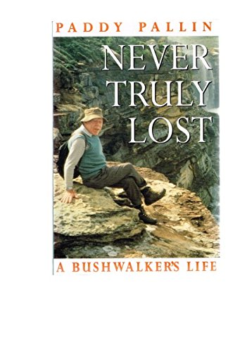 9780868401942: Never Truly Lost: The Recollections of Paddy Pallin