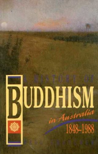 9780868401959: A History of Buddhism in Australia 1848-1988