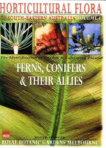 Horticultural Flora of South-Eastern Australia : Ferns,: Spencer, Roger
