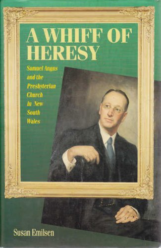 9780868402208: A Whiff of Heresy: Samuel Angus and the Presbyterian Church in New South Wales (The modern history series)