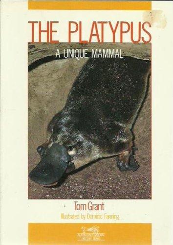 The Platypus A Unique Mammal.: Grant, Tom