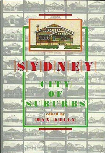 Sydney, City Of Suburbs: Kelly, Max (ed)