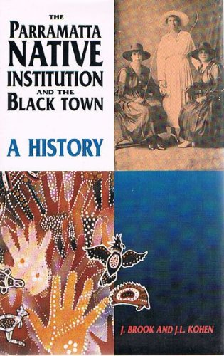 9780868402840: The Parramatta Native Institution and the Black Town: A History (Colonial Texts Series)