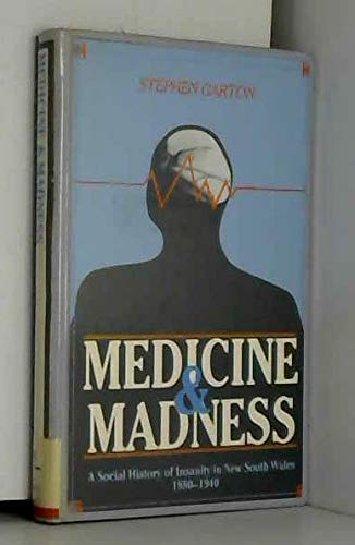 9780868403069: Medicine and Madness: a Social History of Insanity in New South Wales 1880-1940 (The Modern history series)