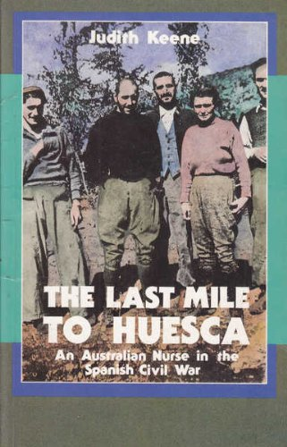 9780868403380: The Last Mile to Huesca: An Australian Nurse in the Spanish Civil War