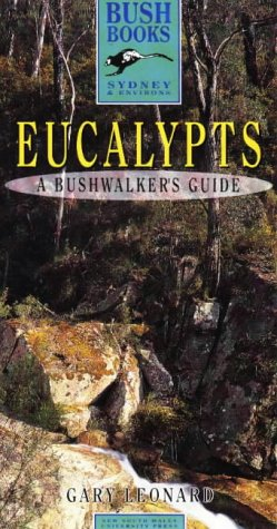 9780868403403: Eucalypts: A Bushwalker's Guide from Newcastle to Wollongong (Bush Books: Sydney & Environs)