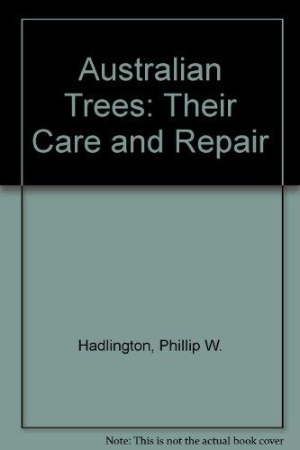 9780868403861: Australian Trees: Their Care and Repair