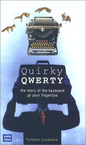 9780868404363: Quirky Qwerty: The Story of the Keyboard @ Your Fingertips