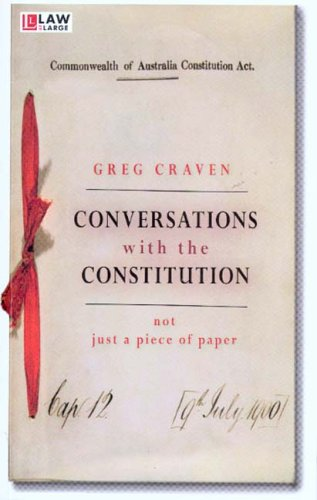9780868404394: Conversations with the Constitution: Not Just a Piece of Paper (Law at Large)