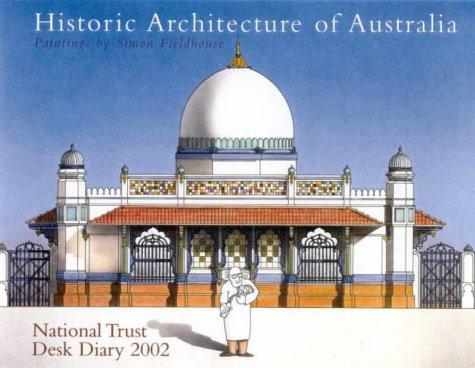 9780868405247: Historic Architecture of Australia: National Trust Desk Diary 2002