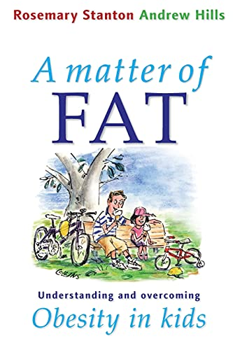 9780868405438: A Matter Of Fat: Understanding and Overcoming Obesity in Kids