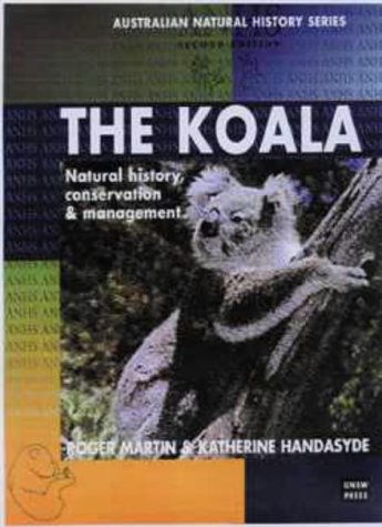 9780868405445: The Koala: Natural History Conservation and Management (Australian Natural History Series)