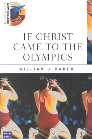 If Christ Came to the Olympics (New: Baker, William J.