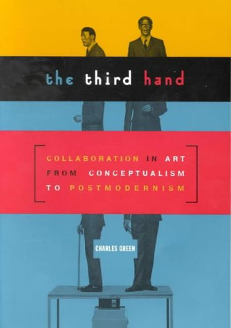 9780868405889: The Third Hand: Collaboration in Art from Conceptualism to Postmodernism
