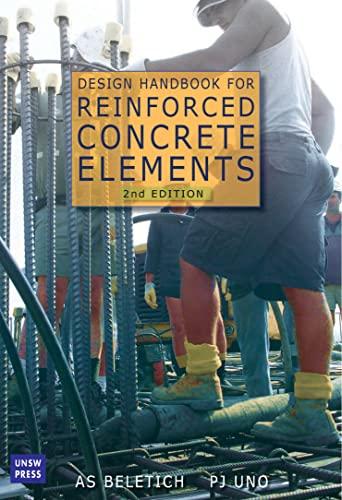 Design Handbook for Reinforced Concrete Elements (Paperback): A.S. Beletich, P.J. Uno