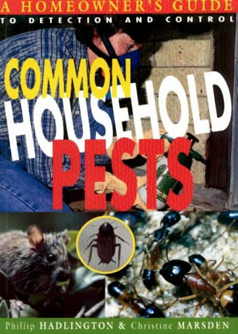 Common Household Pests: A Homeowner's Guide to Detection and Control.