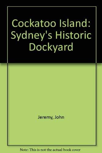 9780868406404: Cockatoo Island: Sydney's Historic Dockyard