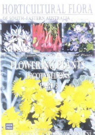 Horticultural Flora of South-eastern Australia. Volume 4.: Spencer, Roger (editor)