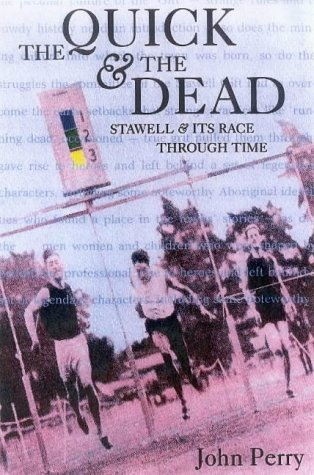 The Quick and the Dead Stawell & its Race Through Time