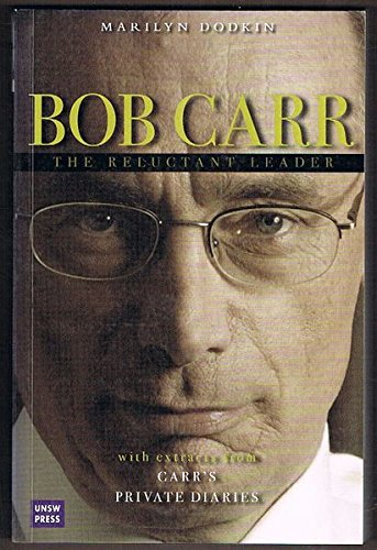 9780868407579: Bob Carr: The Reluctant Leader