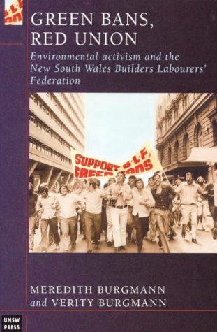 Green Bans, Red Union Environmental Activism and the New South Wales Builders Labourers' Federation
