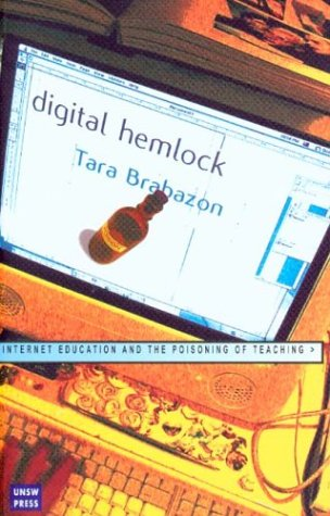 9780868407814: Digital Hemlock: Internet Education and the Poisoning of Teaching