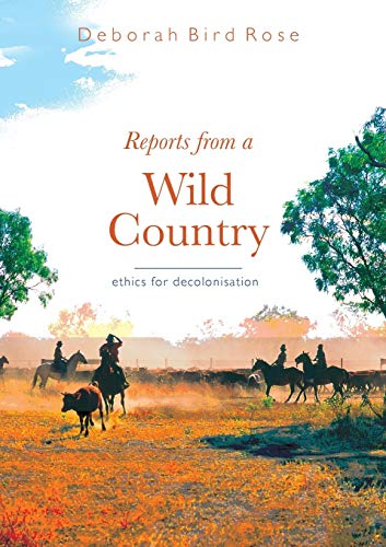 9780868407982: Reports From a Wild Country: Ethics of Decolonisation