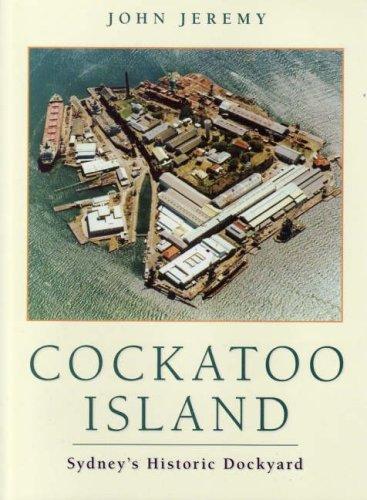 9780868408170: Cockatoo Island: Sydney's Historic Dockyard