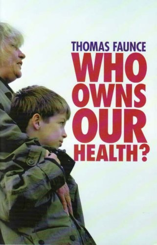9780868408217: Who Owns Our Health?: Medical Professionalism, Law and Leadership in the Age of the Market State