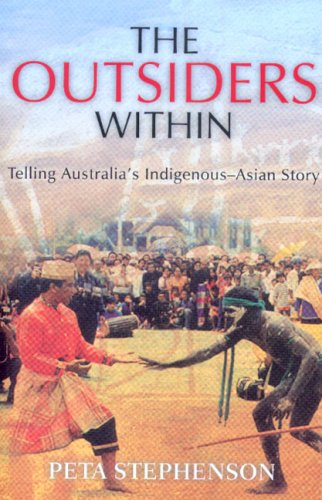 9780868408361: The Outsiders Within: Telling Australia's Indigenous-Asian Story