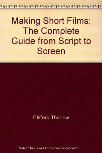 9780868408415: Making Short Films: The Complete Guide from Script to Screen