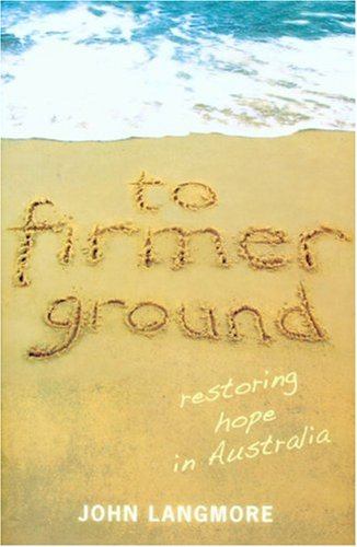 9780868408477: To Firmer Ground: Restoring Hope in Australia