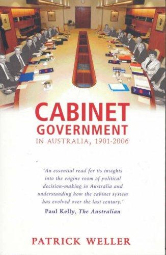 9780868408743: Cabinet Government in Australia, 1901-2006: Practice, Principles, Performance