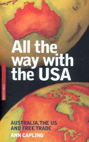 9780868409764: All the Way With the USA: Australia, the US and Free Trade (Briefings)