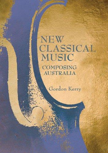 9780868409832: New Classical Music: Composing Australia (Australia Council music book)