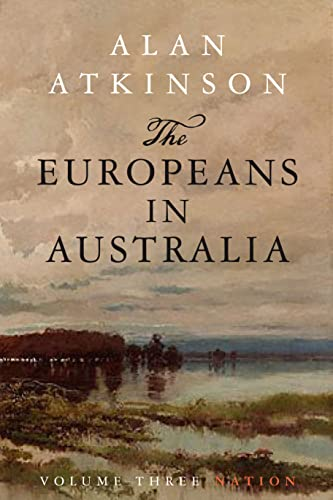 The Europeans in Australia. A History. Volume: Atkinson, Alan